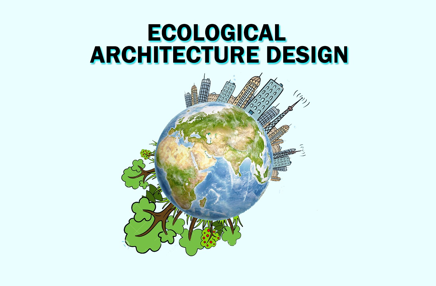 Ecological Architecture Design