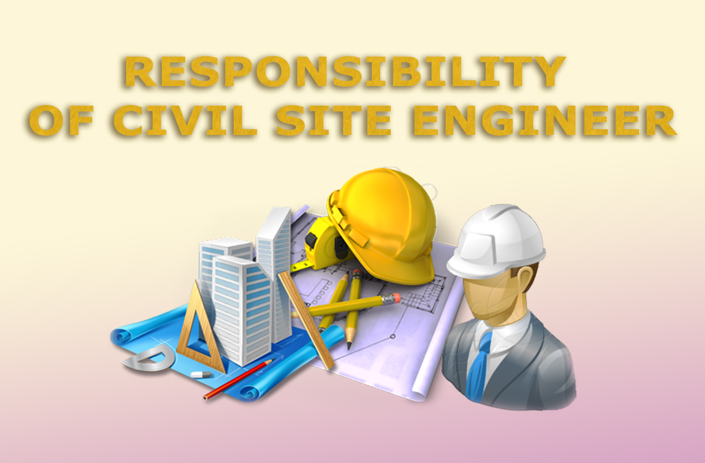 Responsibility of Civil Site Engineer
